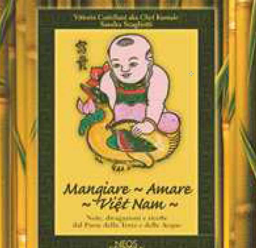 Mangiare – Amare – Viet Nam, note, divagazioni e ricette dal paese della terra e delle acque