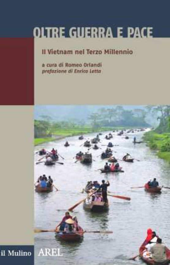 Oltre guerra e pace, il Vietnam nel terzo millennio