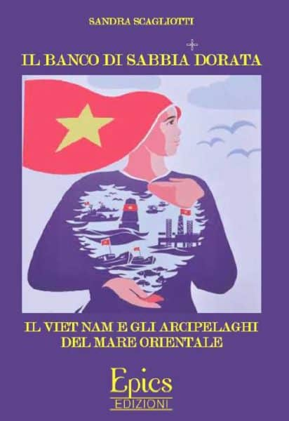 Il banco di sabbia dorata. Il Viet Nam e gli arcipelaghi del mare orientale