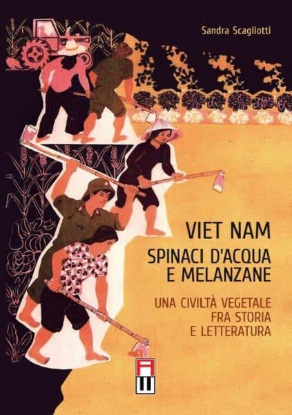Viet Nam, spinaci d'acqua e melanzane. Una civiltà vegetale fra storia e eletteratura